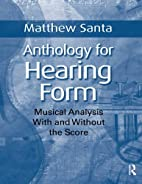 Anthology for Hearing Form: Musical Analysis…
