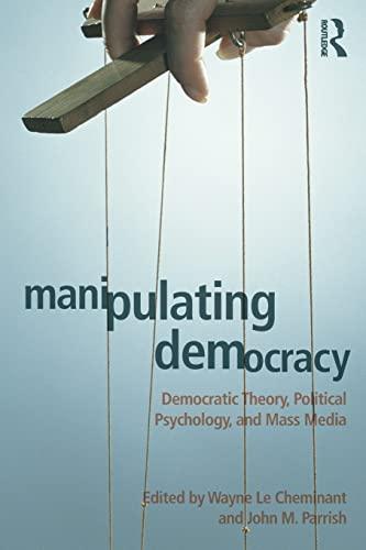 manipulating-democracy-democratic-theory-political-psychology-and-mass-media