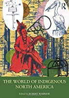 The World of Indigenous North America by…