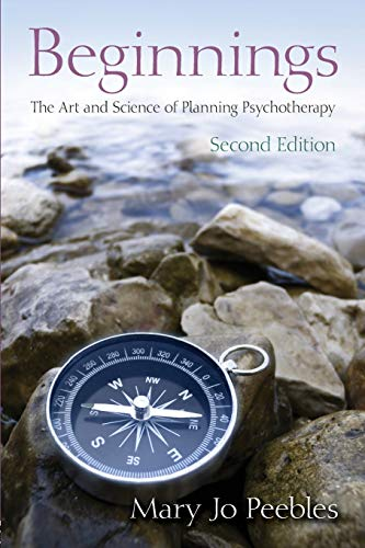 beginnings-second-edition-the-art-and-science-of-planning-psychotherapy