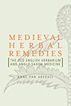 Medieval herbal remedies : the Old English…