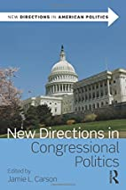 New Directions in Congressional Politics…