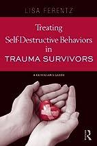 Treating Self-Destructive Behaviors in…