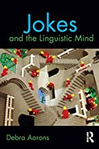 Jokes and the linguistic mind by Debra…