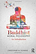 Buddhist Moral Philosophy: An Introduction…