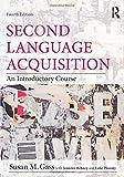 Gass, Susan M.: Second Language Acquisition set: Second Language Acquisition: An Introductory Course