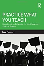 Practice What You Teach: Social Justice…