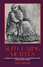 Suffocating Mothers: Fantasies of Maternal…