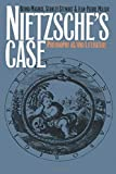 Stewart, Stanley: Nietzsche&#39;s Case: Philosophy As/and Literature