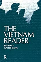 The Vietnam Reader by Walter Capps