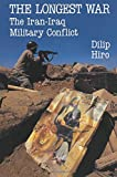 Hiro, Dilip: The Longest War : The Iran-Iraq Military Conflict