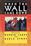 James, Harold: When the Wall Came Down: Reactions to German Unification