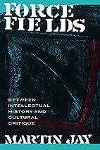 Force Fields: Between Intellectual History…