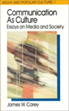 Communication as Culture: Essays on Media…