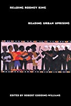 Reading Rodney King/Reading Urban Uprising…