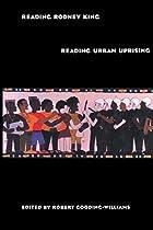 Reading Rodney King/Reading Urban Uprising…