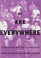 We Are Everywhere: A Historical Sourcebook…