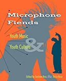 Rose, Tricia: Microphone Fiends: Youth Music & Youth Culture