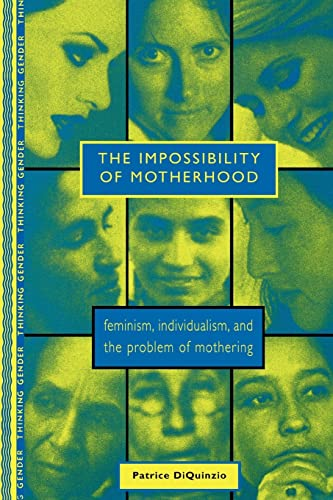 the-impossibility-of-motherhood-feminism-individualism-and-the-problem-of-mothering-thinking-gender