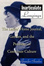 Inarticulate Longings: The Ladies' Home…