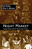 Bishop, Ryan: Night Market: Sexual Cultures and the Thai Economic Miracle