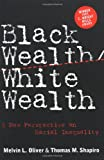 Oliver, Melvin L.: Black Wealth/white Wealth: A New Perspective on Racial Inequality