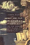 Elkins, James: Why Are Our Pictures Puzzles?: On the Modern Origins of Pictorial Complexity
