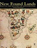 Whitfield, Peter: New Found Lands: Maps in the History of Exploration