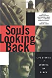 Garrod, Andrew: Souls Looking Back: Life Stories of Growing Up Black