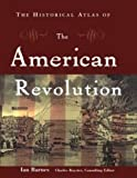 Royster, Charles: The Historical Atlas of the American Revolution