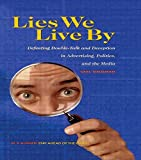 Hausman, Carl: Lies We Live by: Defeating Double-Talk and Deception in Advertising, Politics, and the Media