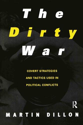 the-dirty-war-covert-strategies-and-tactics-used-in-political-conflicts