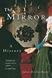 Melchior-Bonnet, Sabine: The Mirror: A History