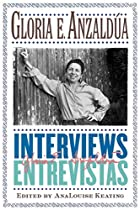 Interviews/Entrevistas by Gloria Anzaldúa