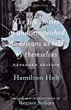 Holt, Hamilton: The Life Stories of Undistinguished Americans As Told by Themselves