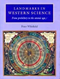 Whitfield, Peter: Landmarks in Western Science: From Prehistory to the Atomic Age