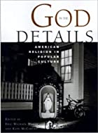 God in the Details: American Religion in…