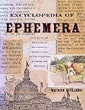 Twyman, Michael: Encyclopedia of Ephemera: A Guide to the Fragmentary Documents of Everyday Life for the Collector, Curator and Historian