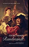 Georg Simmel Rembrandt An Essay in the Philosophy of Art