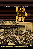 Cleaver, Kathleen: Liberation, Imagination and the Black Panther Party: A New Look at the Pathers and Their Legacy