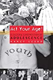 Lesko, Nancy: Act Your Age!: A Cultural Construction of Adolescence