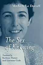 The Sex of Knowing by Michèle Le…