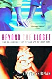 Seidman, Steven: Beyond the Closet: The Transformation of Gay and Lesbian Life