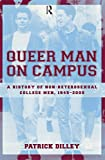 Dilley, Patrick: Queer Man on Campus: A History of Non-Heterosexual College Men, 1945-2000