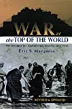 Margolis, Eric S.: War at the Top of the World: The Struggle for Afghanistan, Kashmir and Tibet