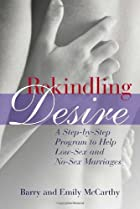 Rekindling Desire: A Step by Step Program to…