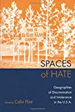 Flint, Colin: Spaces of Hate: Geographies of Discrimination and Tolerance in the USA