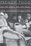 Weiss, Allen S.: French Food: On the Table, on the Page, and in French Culture