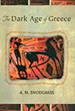Snodgrass, Anthony M.: The Dark Age of Greece: An Archaeological Survey of the Eleventh to the Eight Centuries Bc