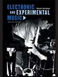 Electronic and Experimental Music Pioneers in Technology and Composition